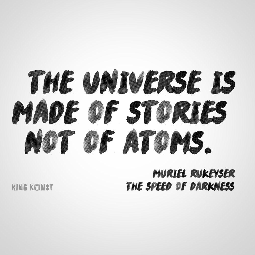 King Kunst Zitat von Muriel Rukeyser